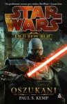 Oszukani (Star Wars: The Old Republic, #2) - Anna Hikiert, Małgorzata Stefaniuk, Błażej Niedziński, Paul S. Kemp