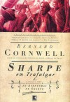 Sharpe Em Trafalgar (As Aventuras de Sharpe, #4) - Bernard Cornwell
