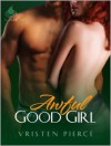 Awful Good Girl - Vristen Pierce