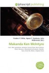 Makanda Ken McIntyre - Frederic P. Miller, Agnes F. Vandome, John McBrewster