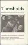 Thresholds Between Philosophy and Psychoanalysis: Papers from the Philadelphia Association - Robin Cooper, Paul Zeal, Joseph Friedman, John Heaton, Steven Gans, Chris Oakley, Haya Oakley