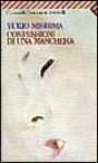 Confessioni di una maschera - Yukio Mishima, Marcella Bonsanti