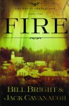 Fire - Bill Bright, Jack Cavanaugh