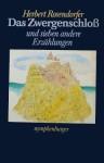 Das Zwergenschloss und sieben andere Erzählungen - Herbert Rosendorfer