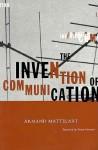 Invention Of Communication - Armand Mattelart, Susan Emanuel
