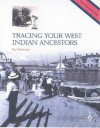 Tracing Your West Indian Ancestors (Public Record Office Readers' Guide) (Public Record Office Readers' Guide) - Guy Grannum