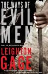 The Ways of Evil Men - Leighton Gage