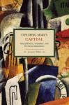 Exploring Marx's Capital: Philosophical, Economic and Political Dimensions - Jacques Bidet