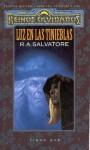 Luz en las tinieblas (Reinos Olvidados: El Legado del Drow, #4) - R.A. Salvatore
