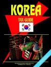 Korea South Tax Guide - USA International Business Publications, USA International Business Publications