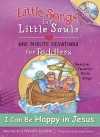 I Can Praise the Lord: Little Songs for Little Souls for Toddlers, One Minute Devotions Based on Favorite Bible Songs (Little Songs for Little Souls) - Stephen Elkins