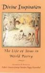 Divine Inspiration: The Life of Jesus in World Poetry - Robert Atwan