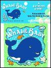 Whale Baby (Bath Book) - Joy Labrack, Dana Regan