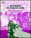 Dilemmas in Health Care: - BASIRO, ED. DAVEY, Jennie Popay