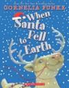 When Santa Fell to Earth - Cornelia Funke