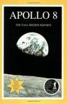 Apollo 8: The NASA Mission Reports: Apogee Books Space Series 1 - Robert Godwin
