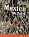 Mexico or Bust!: Migration Patterns - Deborah Underwood