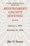 Guide to Selections from the Montgomery County Sentinel, Maryland, January 1, 1893 - December 31, 1896 - John Bowman