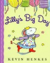 Lilly's Big Day with CD - Kevin Henkes