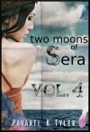 Two Moons of Sera Vol. 4 - Pavarti K. Tyler