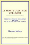 Le Morte d'Arthur, Vol 2 (Webster's French Thesaurus) - Thomas Malory
