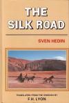 The Silk Road - Sven Hedin