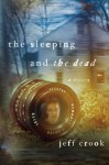 The Sleeping and the Dead - Jeff Crook