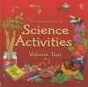 Usborne Science Activities, Vol. 2 - Helen Edom, Moira Butterfield, Rebecca Heddle, Mike Unwin