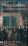 La estafeta romántica - Benito Pérez Galdós