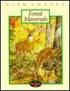 Forest Mammals - Bobbie Kalman, Martin Glen Loates