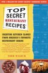Top Secret Recipes: (Creating Kitchen Clones Of America's Favorite Brand Name Foods): Super Secret Restaurant Collection - Todd Wilbur