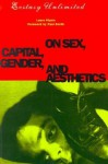 Ecstasy Unlimited: On Sex, Capital, Gender, and Aesthetics - Laura Kipnis, Paul Smith