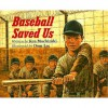 Baseball Saved Us - Ken Mochizuki, Dom Lee