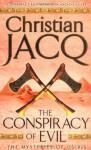 The Conspiracy of Evil (Mysteries of Osiris) - Christian Jacq