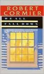 We All Fall Down - Robert Cormier