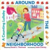 Around the Neighborhood: A Counting Lullaby - Sarah L. Thomson