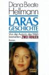 Laras Geschichte - Diana Beate Hellmann