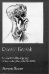 Ronald Firbank: An Annotated Bibliography of Secondary Materials, 1905-1995 - Steven Moore