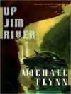 Up Jim River (MP3 Book) - Michael Flynn, Todd McLaren