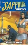 The Sapphire Sirens - John Zakour