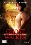 Ghostwalker: Die Spur der Katze - Michelle Raven