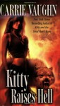 Kitty Raises Hell - Carrie Vaughn