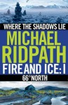 Fire and Ice Anthology: Where the Shadows Lie / 66 North - Michael Ridpath