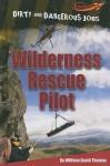 Wilderness Rescue Pilot - William David Thomas, Susan Nations