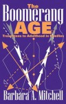 The Boomerang Age: Transitions to Adulthood in Families - Barbara Mitchell