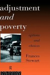Adjustment and Poverty: Options and Choices - Frances Stewart