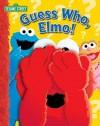 Guess Who, Elmo! - Wendy Wax, Ernie Kwiat