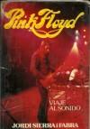 Pink Floyd, Viaje Al Sonido - Jordi Sierra i Fabra