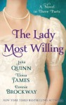 The Lady Most Willing: A Novel in Three Parts - Eloisa James, Julia Quinn