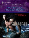 Triggered Response (Harlequin Intrigue) - Patricia Rosemoor